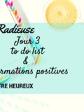 #MaVieRadieuse - Jour 3: Affirmations positives et to do list